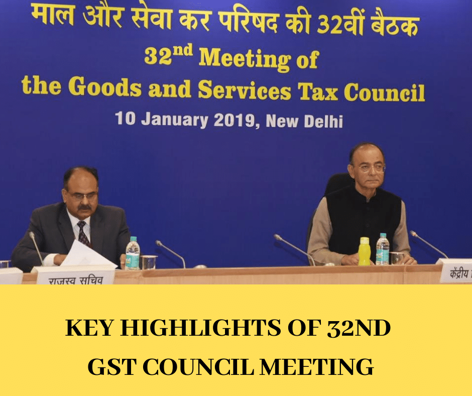 KEY HIGHLIGHTS OF 32ND GST COUNCIL MEETING